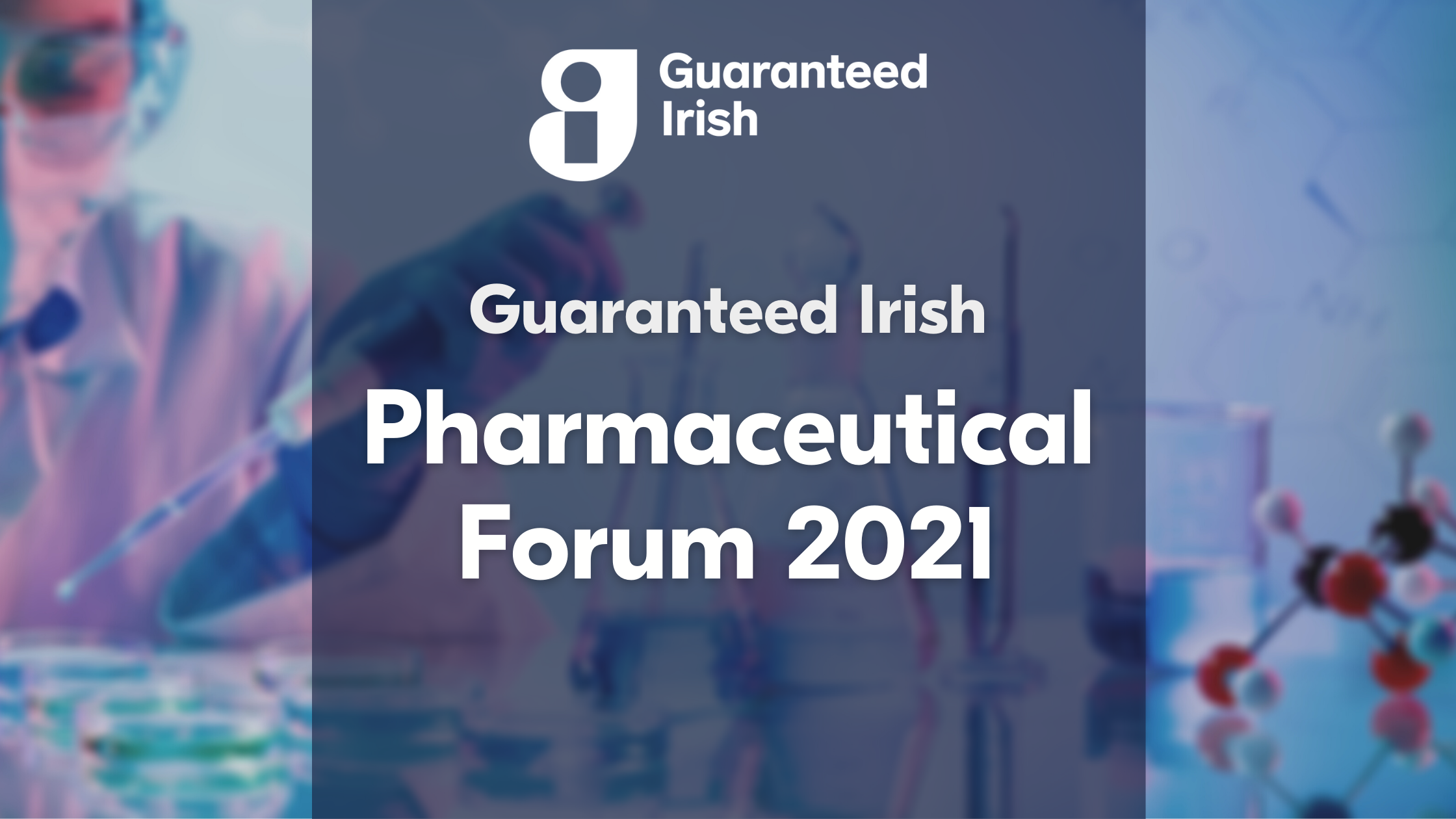 Guaranteed Irish Examine How to 'Futureproof Ireland's Thriving Pharmaceutical Sector in 2021'.
